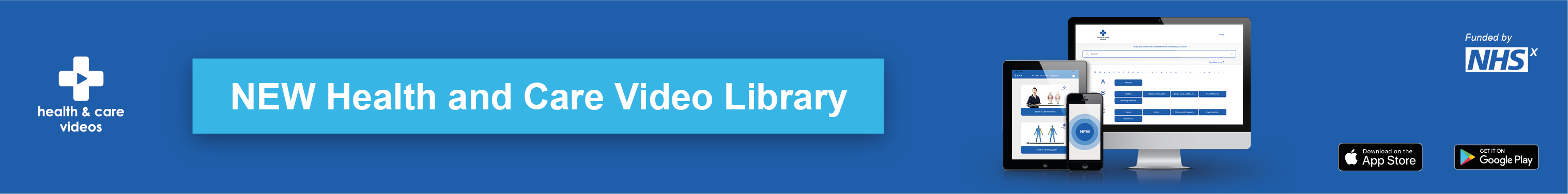 NEW Health and Care Video Library Download on the App Store or Get it on Google Play